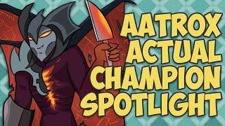 Aatrox ACTUAL Champion Spotlight