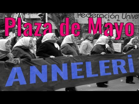 Plaza de Mayo Anneleri! #11