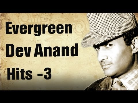 Evergreen Dev Anand Hit Songs - Part 3 - Best of Dev Anand Songs...