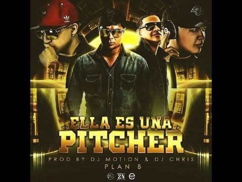 Ella Es Una Pitcher - Plan B (prod. By Dj Motion & Dj Chris) video