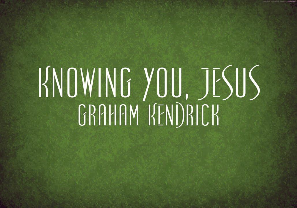 Knowing You, Jesus - Graham Kendrick - YouTube