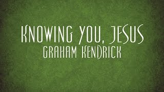 Watch Graham Kendrick Knowing You video