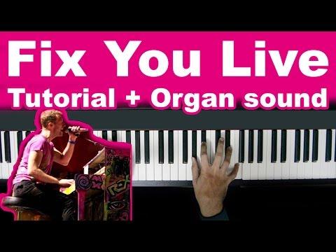 Coldplay - Fix You Tutorial Live + Fix You Organ Sound Download!