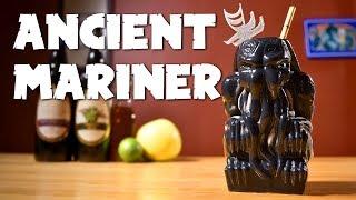 Ancient Mariner - Cthulhu Meets Tiki: Beachbum Berry's Remake of Trader Vic's Navy Grog