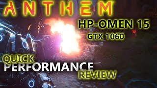 Anthem VIP DEMO HP-OMEN quick performance review | i7 8750H GTX 1060