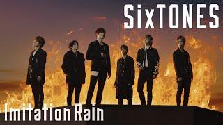 SixTONES - Imitation Rain  YouTube Ver.