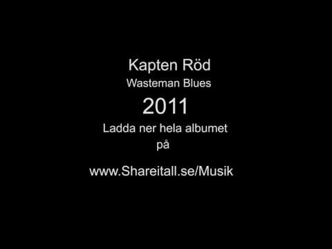 Kapten Röd - Wasteman Blues