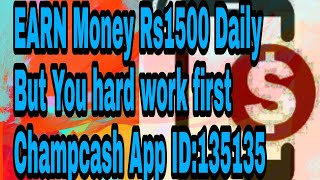 Earn Money from Andriod Network Bussiness App   Champcash Network bussiness   Earn daily Rs 800