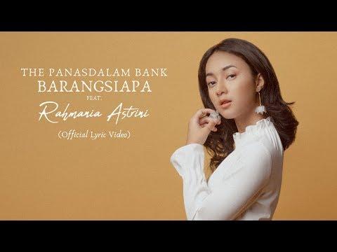 Download The Panasdalam Bank - Barangsiapa Feat. Rahmania Astrini    Mp4 baru
