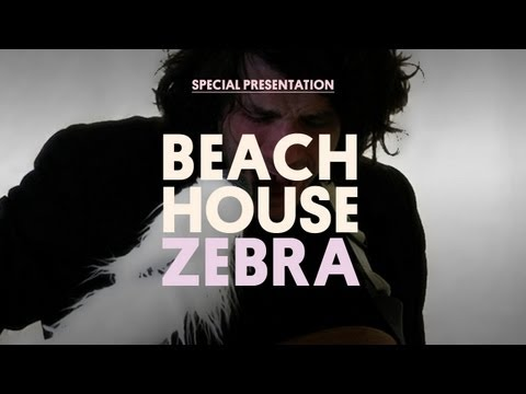 Beach House - Zebra - Special Presentation