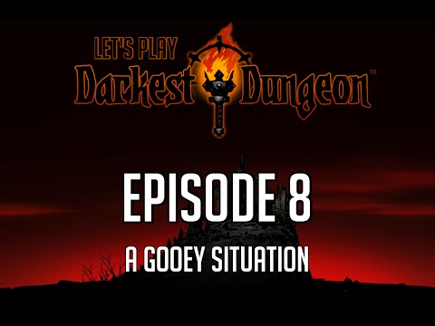 Let's Play Darkest Dungeon - Episode 8 - A Gooey Situation