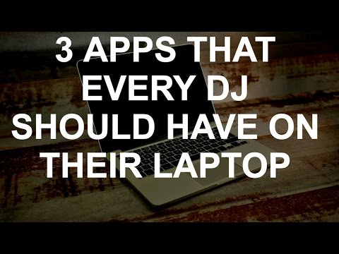 DJ Tips - 3 Apps Every DJ Should Have On Their Laptop