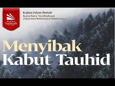 Menyibak Kabut Tauhid - Ustadz Iskandar Dinata Lc.
