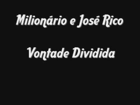 Milionário e José Rico Vontade dividida