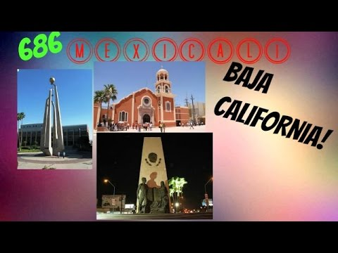 Mexicali Baja California The Best!