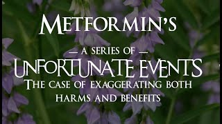 Metformin - The Case of Exaggerating Both Benefits and Harms