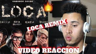 Loca Remix Khea Ft Bad Bunny Duki Cazzu Audio Oficial Reaccion