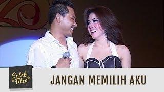 Seleb Files: Duet Mesra Anang dan Syahrini 'Jangan Memilih Aku' - Episode 42