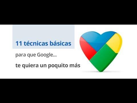 Técnicas básicas para hacer que Google te quiera un poquito más