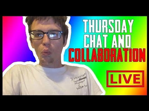 Thursday Chat! Collaborate with me! [LIVE]