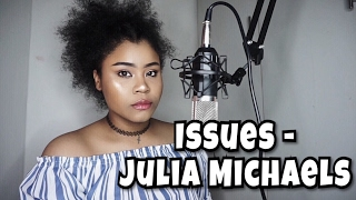 Issues - Julia Michaels // Vanessa cover