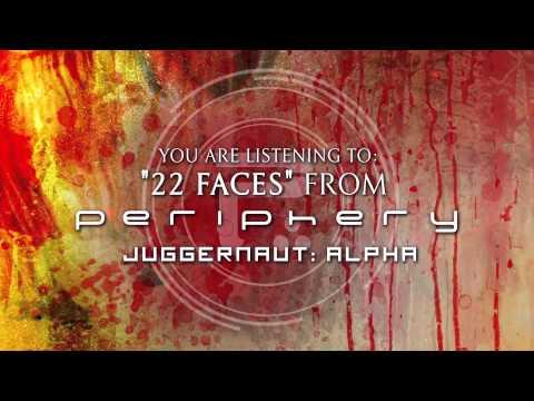 PERIPHERY - 22 Faces