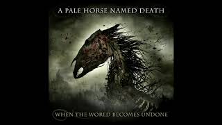A Pale Horse Named Death - When The World Becomes Undone (FULL ALBUM)
