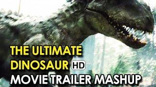 The Ultimate Dinosaur Movie Trailer Mashup (2015) HD
