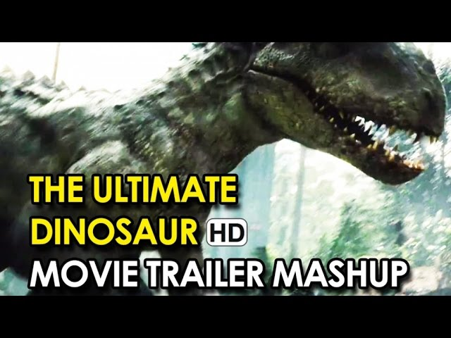 The Ultimate Dinosaur Movie Trailer Mashup (2015) HD