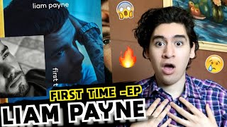 Liam Payne - First Time EP [REACCIÓN]