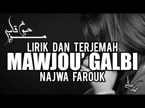 Lirik dan Terjemah Najwa Farouk - Mawjou' galbi (Cover)
