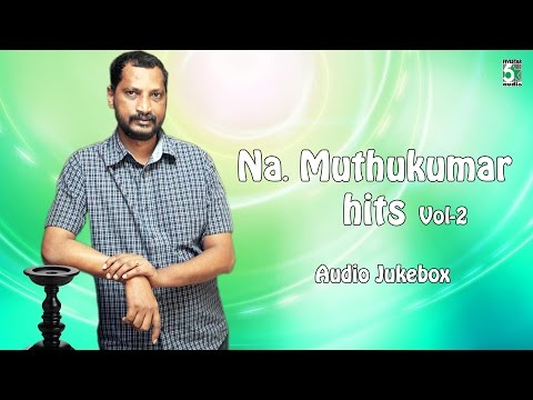Na Muthukumar Super Hit Audio Jukebox Vol 2