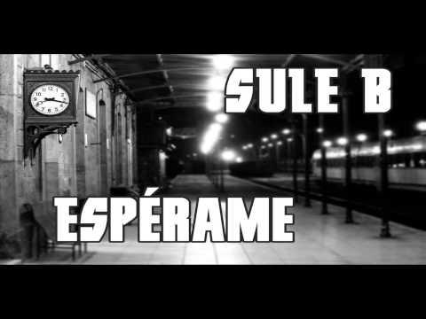 Music video Sule B - Espérame - [Prod. Niño Trapani] - Music Video Muzikoo