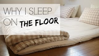 WHY I SLEEP ON THE FLOOR | Japanese Futons