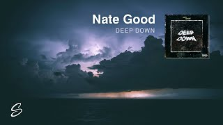 Nate Good - Deep Down (Prod. Gum$)