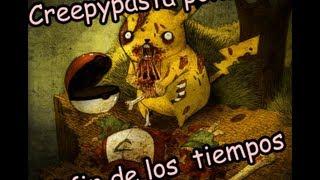 Creepypasta pokemon ( El fin de los tiempos part 1)