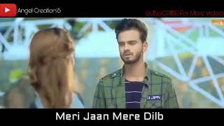 Meri jaan meri dilbar whatsapp status song