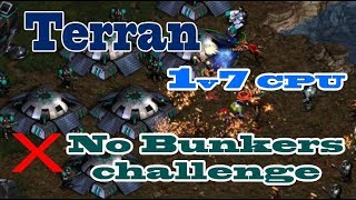 Starcraft Remastered - Terran 1v7 CPU / What happen if Terran didn't build Bunker?