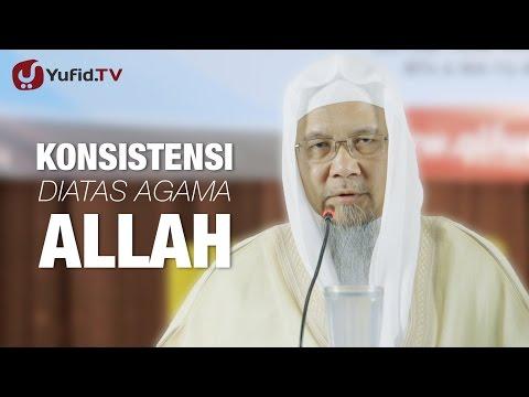 Kajian Islam : Konsisten Diatas Agama - Syaikh Anis Jamal At-Thohir