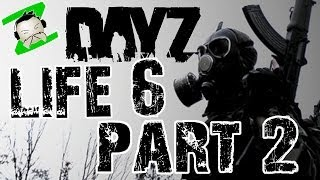 GIVE THEM A INCH THEY TAKE A MILE - Life 6 Part 2 - DayZ Standalone Gameplay Commentary Lets play
