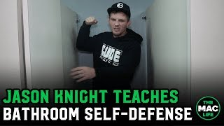 Jason Knight: 'Defending Yourself in a Bathroom Stall 101'