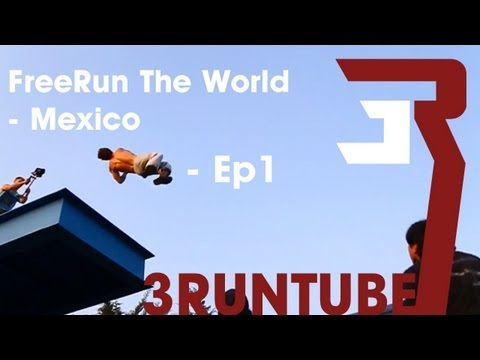 FREERUN THE WORLD EP.1 - MEXICO