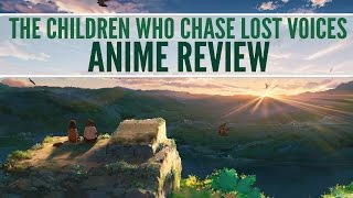 Sloth's Anime Reviews - The Children Who Chase Lost Voices