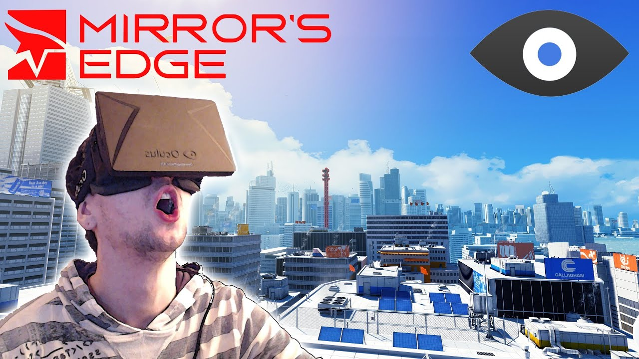 MIRROR'S EDGE with the OCULUS RIFT | I'M SCARED OF HEIGHTS ...