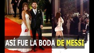 ASÍ FUE LA BODA DE MESSI Y ANTONELLA ROCCUZZO, MIRA LO MEJOR DE LA FIESTA, so was Messi's wedding