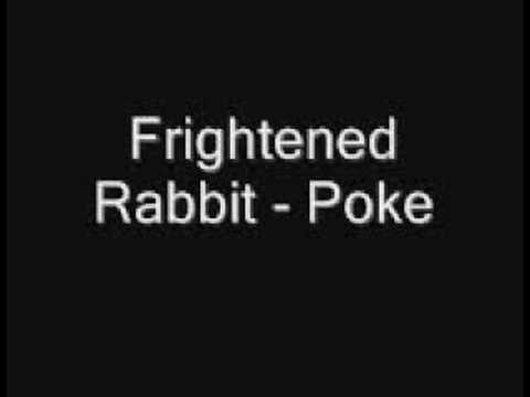 Frightened Rabbit - Poke