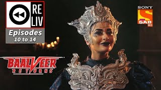Weekly ReLIV - Baalveer Returns - 23rd September To 27th September 2019 - Episodes 10 To 14