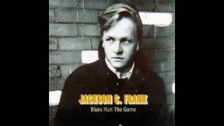 Watch Jackson C Frank You Never Wanted Me video