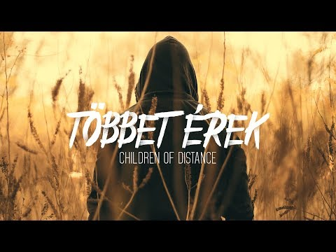Children Of Distance - Többet érek (Official Lyrics Video)