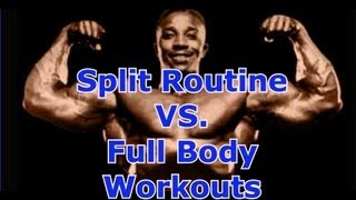Split Routine vs. Full Body Workouts - Leroy Colbert Bodybuilding HOF Member